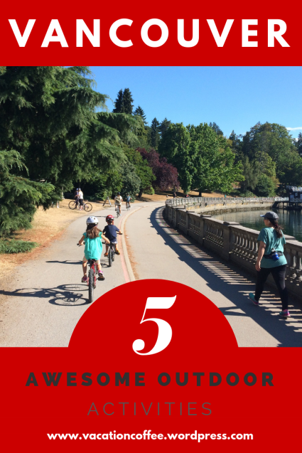 5 Awesome Outdoor Activities in Vancouver